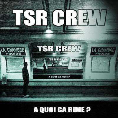 Cover album cd rap francais tsr crew a quoi ça rime shoptonhiphop